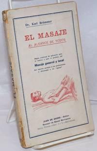 """image of El Masaje, Al Alcance de Todos. Reglas practicas de aplicacion para el medico y para el profano, de Masaje general y local.  Con algunos consejos a los profesionales y aficionados a los """"sports"""