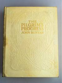 The Pilgrims Progress from This World to That Which is to Come Delivered Under the  Similitude of a Dream  [ LTD EDITION: 59/150 Only Copies ]