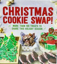 Christmas Cookie Swap! More than 100 treats to share this Holiday Season