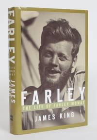 Farley: The Life of Farley Mowat by  James King - 1st Edition - 2002 - from Minotavros Books and Biblio.com
