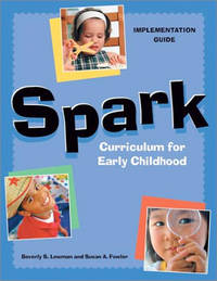 Spark Curriculum for Early Childhood: Implementation Guide by  Susan A  Beverly S.; Fowler - Paperback - 2002-07-01 - from Lake Country Books and More and Biblio.com