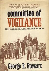 Committee of Vigilance: Revolution in San Francisco, 1851.