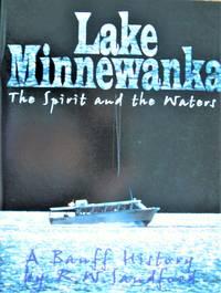 image of Lake Minnewanka. The Spirit and the Waters: A Banff History