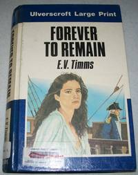 Forever to Remain (Large Print Edition)