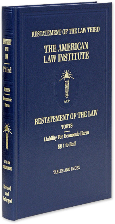 2020. Restatement of the Law Third. Torts: Liability for Economic Harm. American Law Institute, Marc...