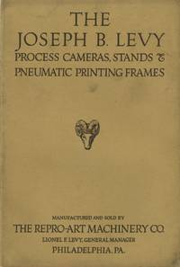 JOSEPH B. LEVY PROCESS CAMERAS, STANDS & PNEUMATIC PRINTING FRAMES.; [cover title]