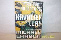 The Amazing Adventures of Cavalier and Clay by Michael Chabon is - Signed First Edition - 2000 - from mclinhavenbooks (SKU: 005978)