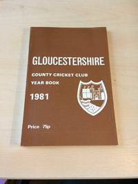 image of Gloucestershire County Cricket Club. Year Book, 1981