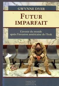 Futur imparfait : L'avenir du monde après l'invasion américaine de l' Irak
