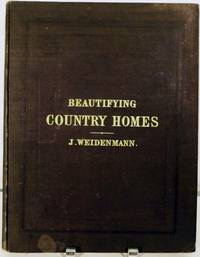 Beautifying Country Homes. A Handbook of Landscape Gardening. Illustrated by Plans of Places already Improved by  Jacob Weidenmann - First edition - 1870 - from Royoung bookseller, Inc. (SKU: 15876)