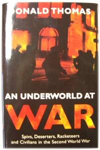 image of An Underworld at War: Spivs, Deserters, Racketeers and Civilians in the Second World War