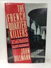 The French Quarter Killers: The Story of the Protected Witness Murders