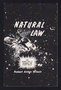 Natural Law : Or Don't Put A Rubber On Your Willy