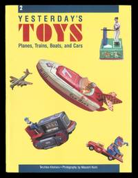 Yesterday's Toys: Planes, Trains, Boats, and Cars