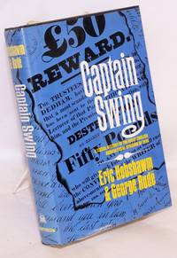 Captain Swing; A Social History of the Great English Agricultural Uprising of 1830 [subtitle from dj]
