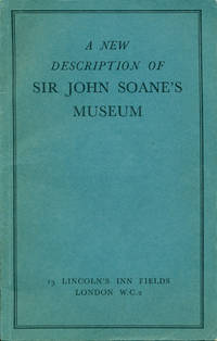 A NEW DESCRIPTION OF SIR JOHN SOANE'S MUSEUM : 1966 Revised Edition