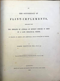 On the occurrence of flint implements associated with the remains of animals of extinct species in beds of a late geological period. Offprint. Inscribed