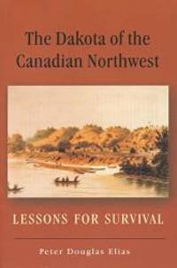 The Dakota of the Canadian Northwest: Lesson for Survival