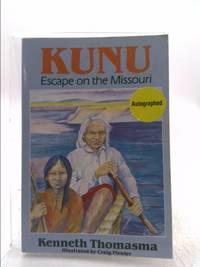 image of Kunu: Escape on the Missouri (Amazing Indian Children)