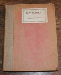 Bly Market, Moving Pictures of a Market-Day by Bernard Gilbert - First Edition - 1924 - from Bailgate Books Ltd and Biblio.com