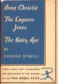 Anna Christie..... The Emperor Jones..... The Hairy Ape