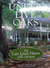 image of Under Live Oaks:  The Last Great Houses of the Old South