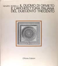 Il duomo di Orvieto et l'architettura italiana del duecento trecento.