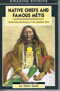 Native Chiefs and Famous Metis (Amazing Stories)