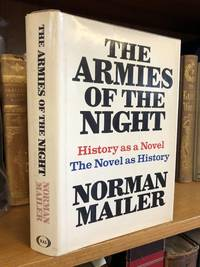 THE ARMIES OF THE NIGHT: HISTORY AS A NOVEL, THE NOVEL AS HISTORY [SIGNED]