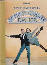 image of A History of Movie Musicals (Gotta Sing Gotta Dance)