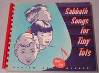 Sabbath Songs for Tiny Tots, Book One (1)