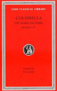 On Agriculture, Volume I: Books 1-4: Bks.I-IV v. 1 (Loeb Classical Library *CONTINS TO...