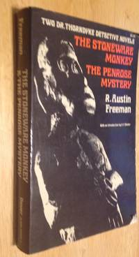 The Stoneware Monkey & The Penrose Mystery, Two Dr. Thorndyke Detective Novels