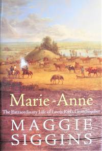 image of Marie-Anne. the Extraordinary Life of Louis Riel's Grandmother