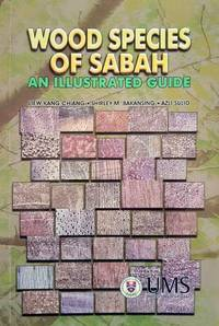 Wood Species of Sabah - An Illustrated Guide