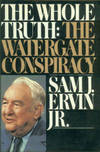 The Whole Truth: The Watergate Conspiracy by  Sam J Ervin - 1st Edition - 1980 - from Chris Hartmann, Bookseller and Biblio.com