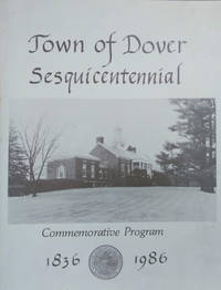 Town of Dover Sesquicentennial:  Commemorative Program 1836-1986