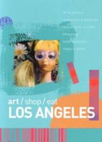 Art/shop/eat Los Angeles by Jade Chang - Paperback - 2005-07-19 - from Books Express and Biblio.com