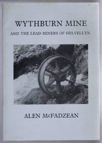 Wythburn Mine and the Lead Miners of Helvellyn