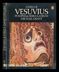 Cities of Vesuvius: Pompeii and Herculaneum. / Photos. by Werner Forman by  Michael Grant - Paperback - Fourth Edition - 1979 - from MW Books Ltd. and Biblio.com