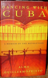 Dancing with Cuba:  A Memoir of the Revolution