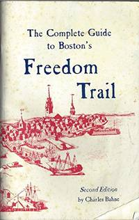 The Complete Guide to Boston's Freedom Trail by  Charles Bahne - Paperback - from World of Books Ltd (SKU: GOR005116449)