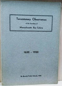 Tercentenary Observances of the Founding of Massachusetts Bay Colony by  the Beverly Schools in 1930