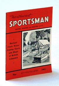 Northwest Sportsman Magazine - Fishing, Hunting and Boating in B.C., May 1961 - Revised Fresh Water Fishing Spots and Maps of British Columbia