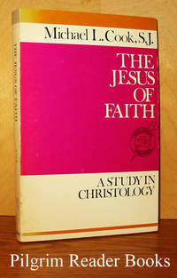 The Jesus of Faith: A Study in Christology.