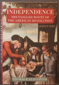 image of INDEPENDENCE: The Tangled Roots of the American Revolution