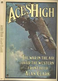 image of Aces High - The War in the Air Over the Western Front 1914-18.