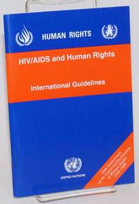 HIV/AIDS and human rights; international guidelines, Second International Consultation on HIV/AIDS and Human Rights, Geneva, 23-25 September 1996