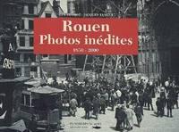 Rouen Photos Inedites 1850 - 2000