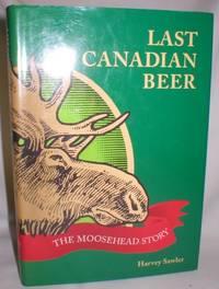 Last Canadian Beer; The Moosehead Story